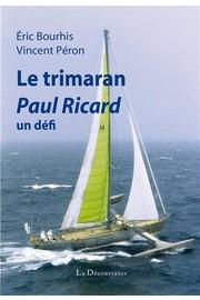 LE TRIMARAN PAUL RICARD, UN DEFI