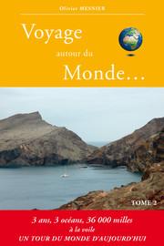 VOYAGE AUTOUR DU MONDE - Tome 2 - Nouvelle édition remise à jour
