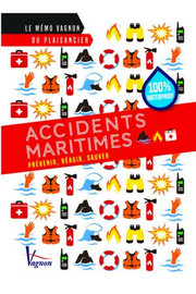 ACCIDENTS MARITIMES: PREVENIR - REAGIR - SAUVER