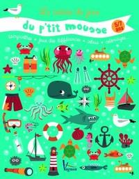 LE CAHIER DE JEUX DU P'TIT MOUSSE - 5/7 ANS