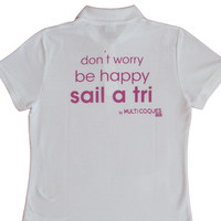 POLO BLANC - FEMME - DON'T WORRY BE HAPPY SAIL A TRI
